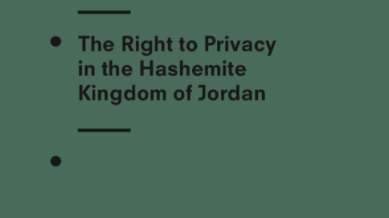 The Right to Privacy in the Hashemite Kingdom of Jordan