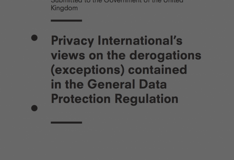 Privacy International's Views On The Derogations (Exceptions) Contained In The General Data Protection Regulation