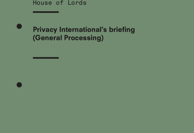 Privacy International's Briefing On The Data Protection Bill For The Committee Stage In The House of Lords