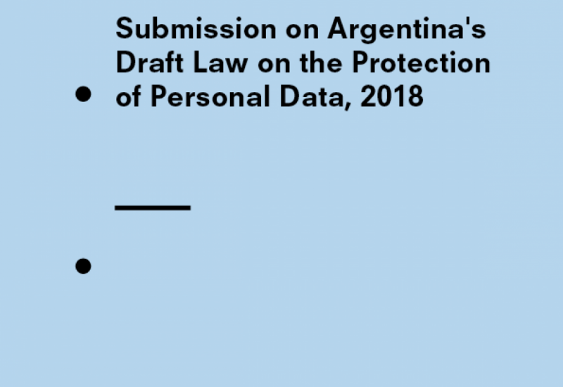 Submission on Argentina's Draft Law on the Protection of Personal Data, 2018