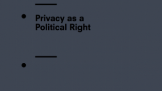 Privacy as a Political Right