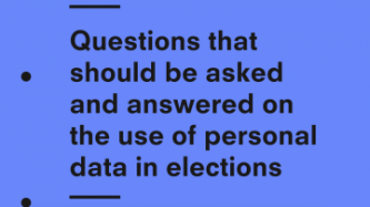 Title of report: Questions that should be asked answered on the use of personal data in elections