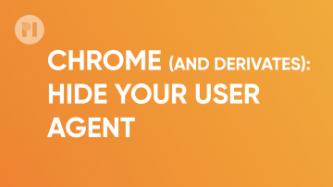Chrome hide your user agent